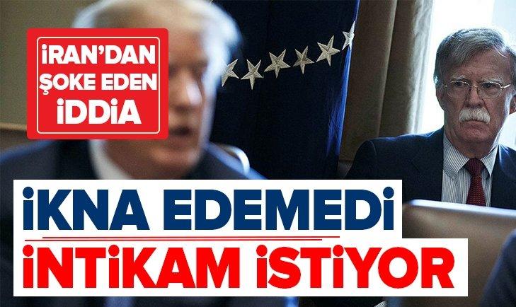 İRAN'DAN ŞOKE EDEN BOLTON İDDİASI!