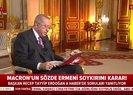 Son dakika Başkan Erdoğan Macron'un yüzüne söyledim: Sen daha...