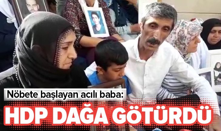Evlat nöbetindeki baba: HDP dağa götürdü