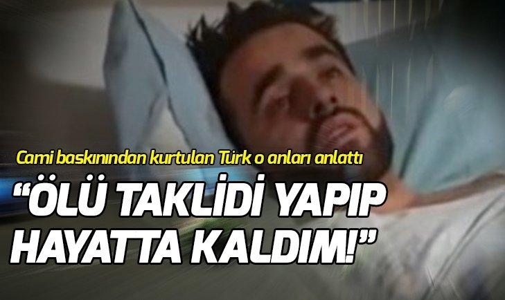 Yeni Zelanda'daki saldırıdan yaralı kurtulan Türk vatandaşı konuştu