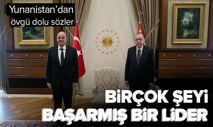 Yunanistan'dan Başkan Erdoğan'a övgü dolu sözler: Birçok şeyi başarmış bir lider