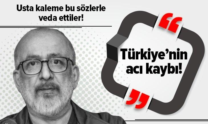 Türkiye'nin acı kaybı! Usta kaleme böyle veda ettiler