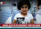 Son dakika: Rabia Naz Vatan nasıl öldü? Şok gelişme: Baba DNA örneği vermeyi reddetti