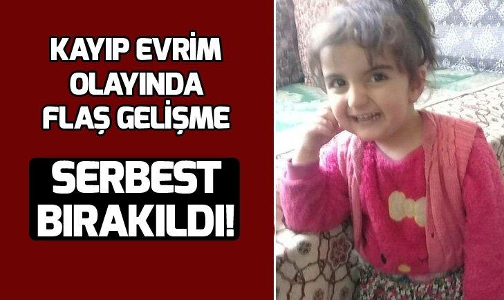 KAYIP EVRİM'İN TUTUKLU ANNESİ SERBEST BIRAKILDI