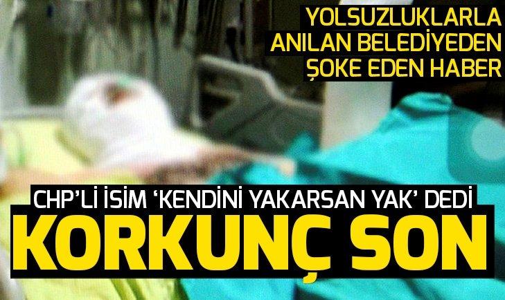 CHP'li Ataşehir belediyesinde işçi kendisini yaktı! CHP'li ismin sözleri şoke etti