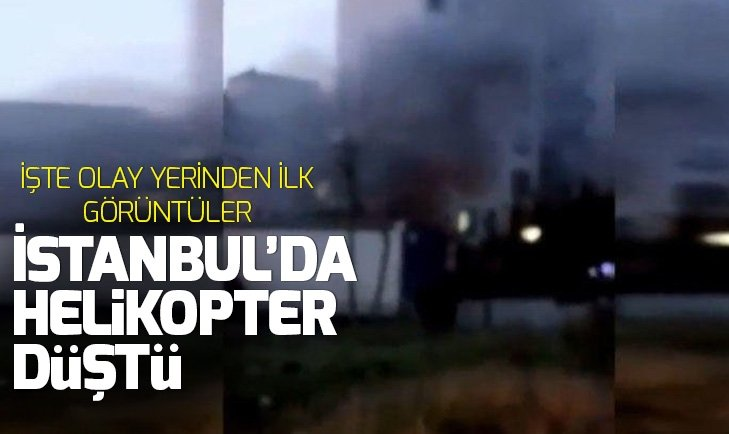 İSTANBUL'DA ASKERİ HELİKOPTER DÜŞTÜ
