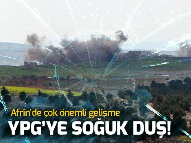 YPG'YE SOĞUK DUŞ... AFRİN'DE ÇOK ÖNEMLİ GELİŞME!