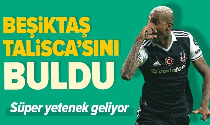 BEŞİKTAŞ YENİ TALİSCA'SINI BULDU!