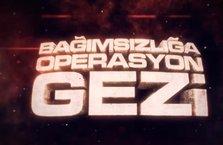 Bağımsızlığa Operasyon 'Gezi' Belgeseli