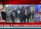 CHP neden 15 Temmuz'u itibarsızlaştırıyor? | Video