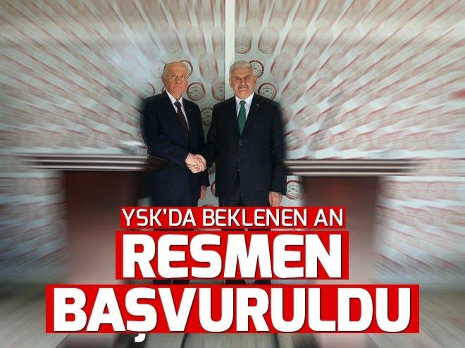 Yıldırım ve Bahçeli, Erdoğanın adaylığı için YSKya başvuruyu yaptı