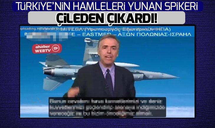 TÜRKİYE'NİN HAMLELERİ YUNAN SPİKERİ ÇILGINA ÇEVİRDİ!