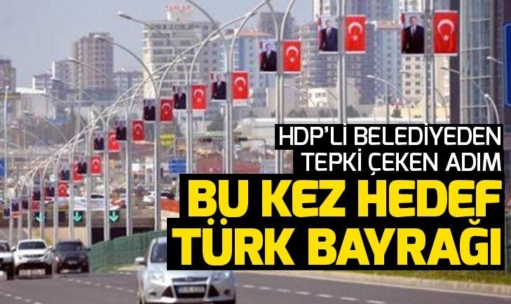 HDP, Diyarbakır'da Türk bayraklarını kaldırttı