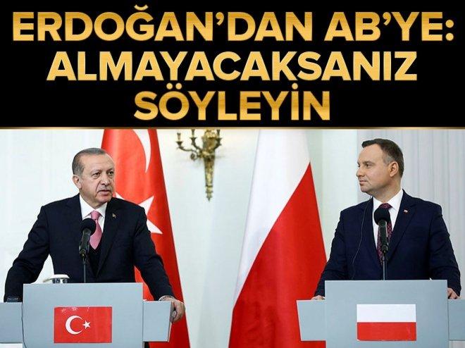 Cumhurbaşkanı Erdoğan'dan AB'ye: Almayacaksanız söyleyin