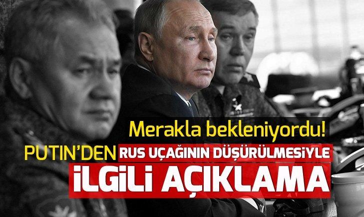 PUTİN'DEN SURİYE'DE DÜŞÜRÜLEN RUS UÇAĞI HAKKINDA FLAŞ AÇIKLAMA