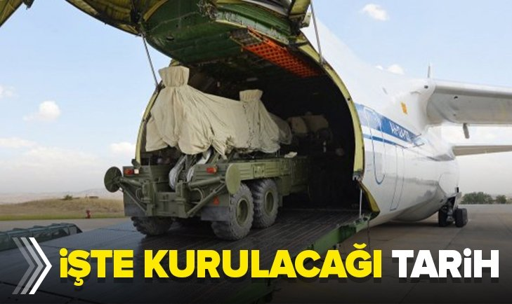 İŞTE S-400'LERİN KURULACAĞI TARİH