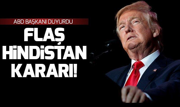 TRUMP'TAN FLAŞ HİNDİSTAN KARARI!