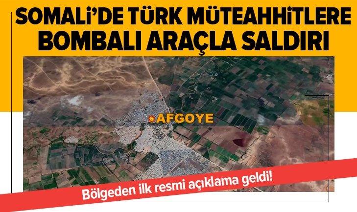SOMALİ'DE TÜRKLERE BOMBALI SALDIRI!