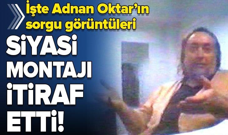 ADNAN OKTAR MONTAJ TUZAĞINI İTİRAF ETTİ!