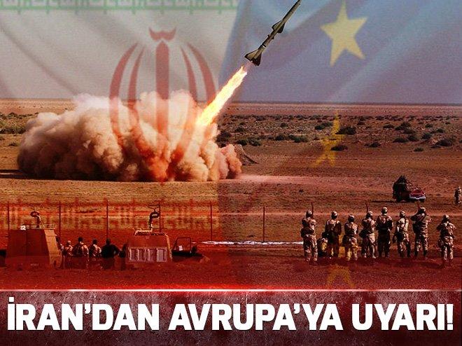 İRAN'DAN AVRUPA'YA UYARI!