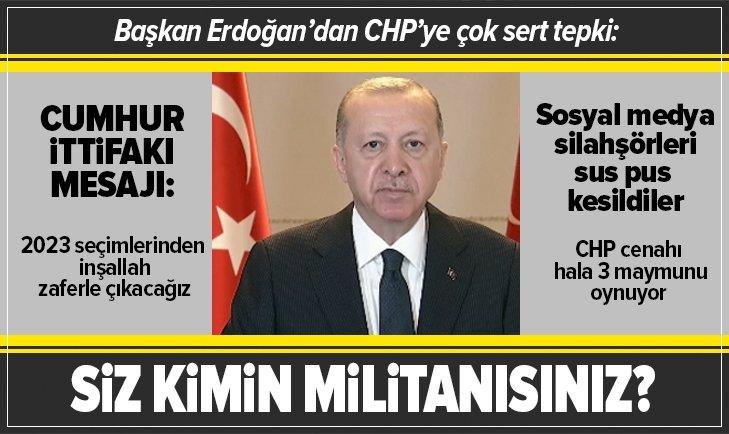Başkan Erdoğan'dan CHP'ye çok sert tepki!