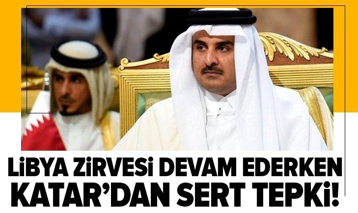 LİBYA ZİRVESİ DEVAM EDERKEN KATAR'DAN SERT TEPKİ GELDİ