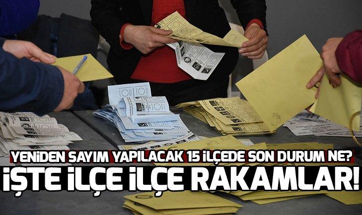 İstanbul seçim sonuçlarında son durum! 15 ilçede daha sayım kararı
