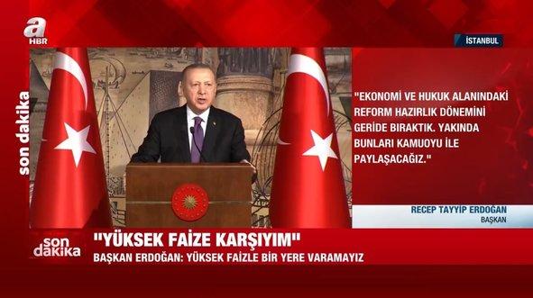 Başkan Erdoğan: Yüksek faize karşıyım