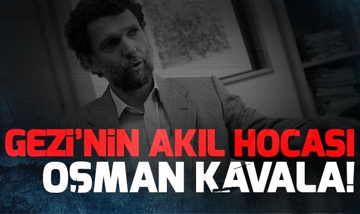 Gezi'nin akıl hocası Osman Kavala'ymış