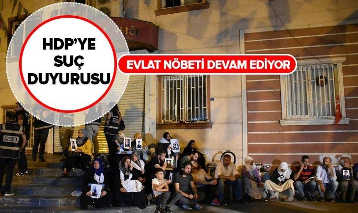 DİYARBAKIR'DA EVLAT NÖBETİNDEKİ AİLELERDEN HDP'YE SUÇ DUYURUSU!