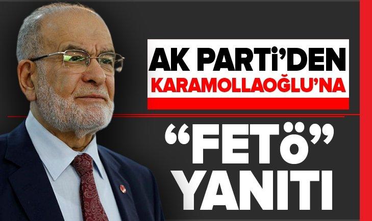 AK Parti'den Karamollaoğlu'na flaş FETÖ yanıtı