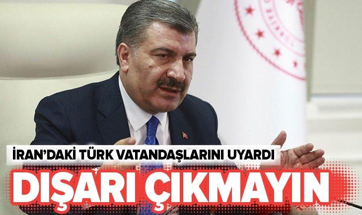 BAKAN KOCA'DAN İRAN'DAKİ TÜRK VATANDAŞLARINA UYARI!