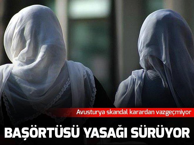 AVUSTURYA'DA ÇİRKİN 'BAŞÖRTÜSÜ' KARARI