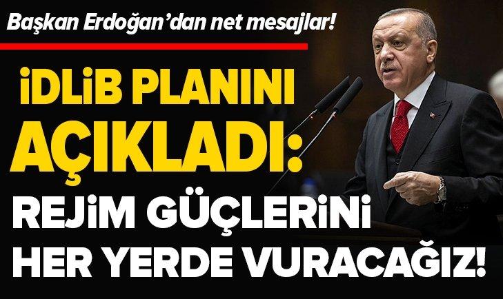 Başkan Erdoğan: Rejim güçlerini her yerde vuracağız