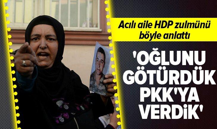 OĞLUMUZU HDP'LİLER KAÇIRMIŞ, PKK'YA VERMİŞ