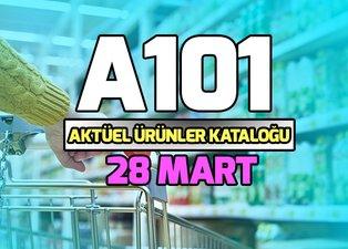 A101 aktüel ürünler kataloğu 28 Mart ve fiyatları! A101 indirimli ürünler neler?