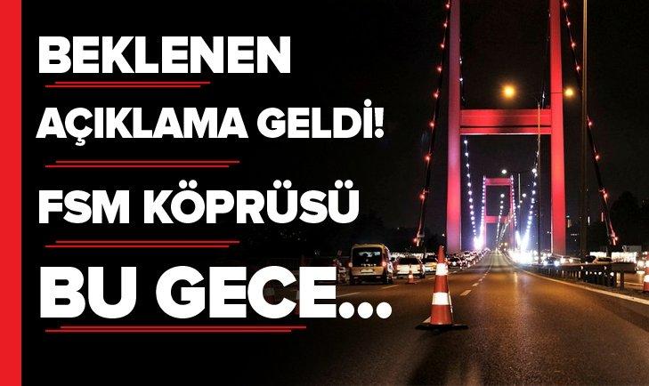 Bakan Cahit Turhan: FSM Köprüsü'nün birinci etabı bu gece trafiğe açılacak