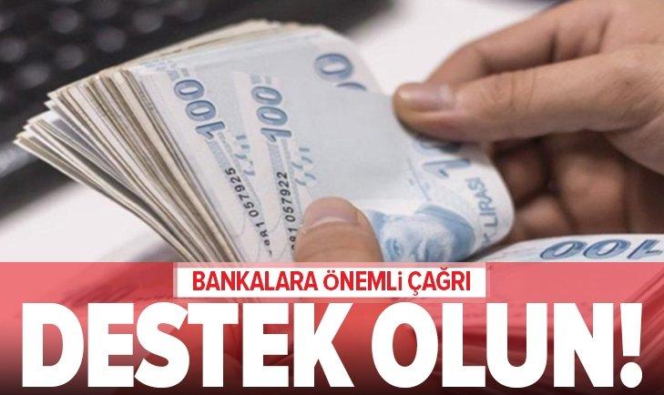 BANKALARA ÇAĞRI: DESTEK OLUN