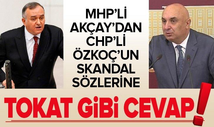 CHP'Lİ ÖZKOÇ'A TOKAT GİBİ SÖZLER!