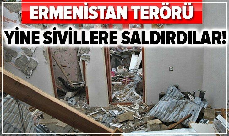 Ermenistan kalleşçe sivillere saldırdı