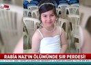 Rabia Naz'ın ölümünde sır perdesi! Baba da DNA örneği verecek