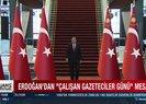 Son dakika: Başkan Erdoğandan 10 Ocak Çalışan Gazeteciler Günü mesajı