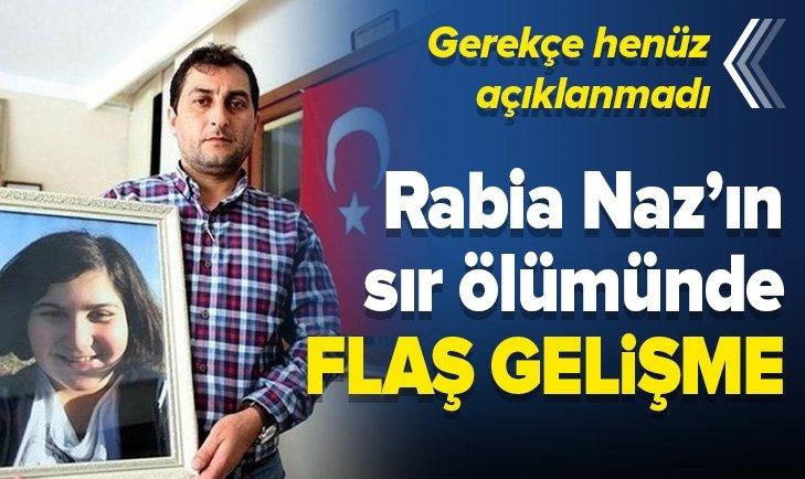 RABİA NAZ'IN SIR ÖLÜMÜNDE FLAŞ GELİŞME!