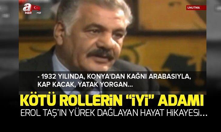 KÖTÜ ROLLERİN 'İYİ' ADAMI