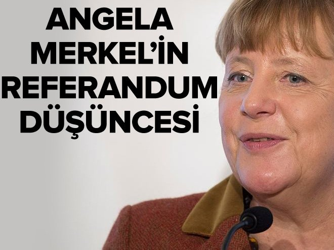 ANGELA MERKEL'İN REFERANDUM KARARI