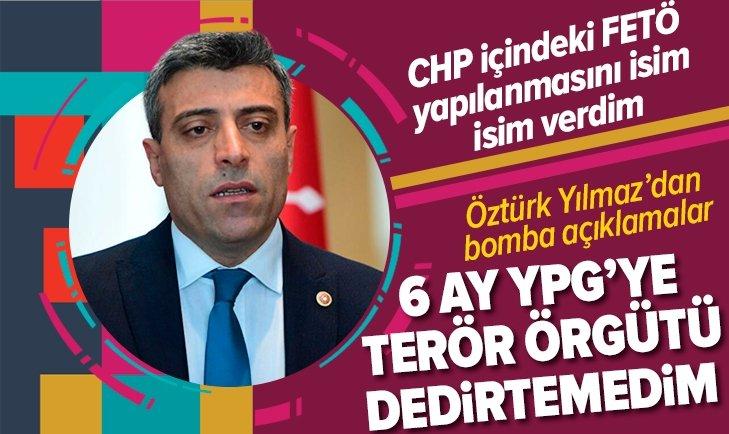 Öztürk Yılmaz: CHP içindeki FETÖ yapılanması...
