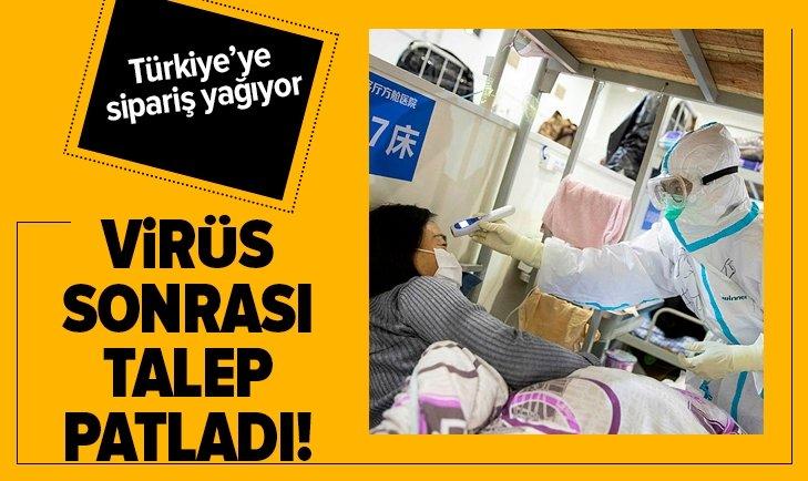 VİRÜS SONRASI TALEP PATLADI! TÜRKİYE'YE SİPARİŞ YAĞIYOR...