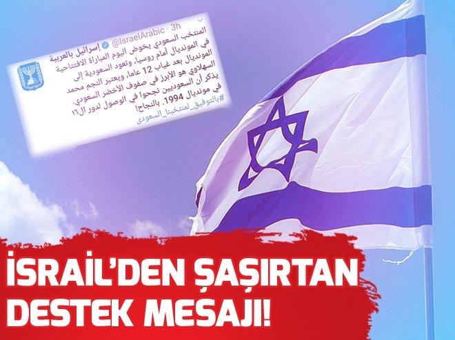 İSRAİL'DEN ŞAŞIRTAN DESTEK MESAJI