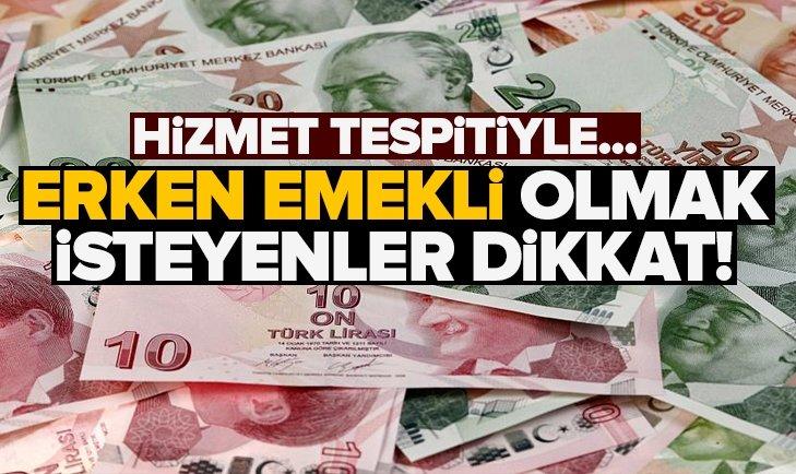 ERKEN EMEKLİLİKTE HİZMET TESPİTİ!