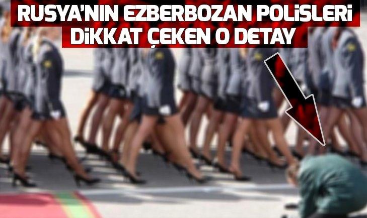 RUSYA'NIN EZBERBOZAN POLİSLERİ! DİKKAT ÇEKEN O DETAY